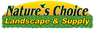 Nature's Choice Landscaping & Supply